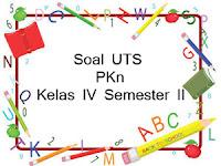 Soal UTS PKn kelas 4 semester 2 beserta kunci jawaban