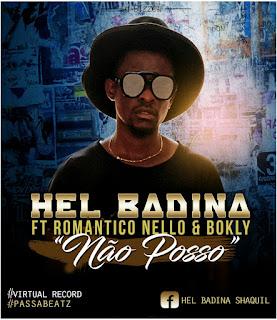 Imagem Hel Badina feat. Romantico Nello & Bokly-Não Posso