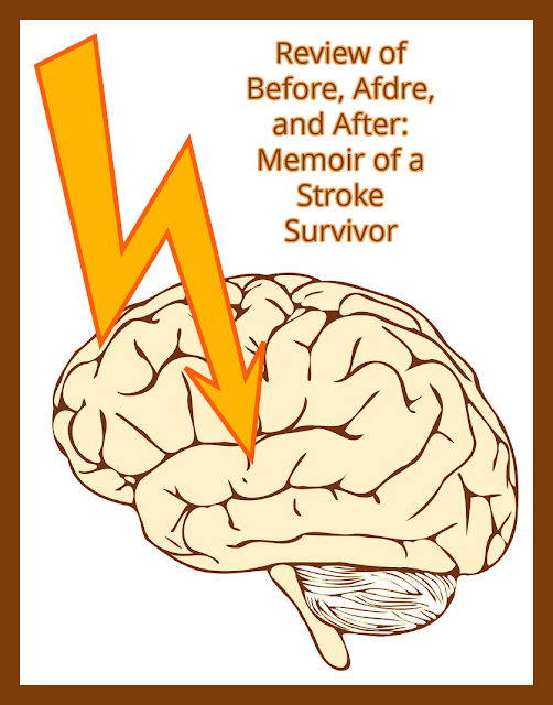 Review of Before, Afdre, and After: Memoir of a Stroke Survivor