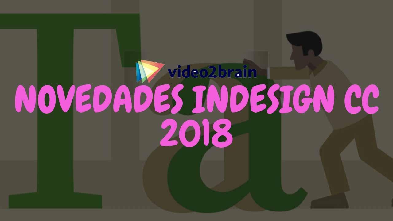 Video2Brain - Curso Gratis Novedades InDesign CC 2018 [MEGA]