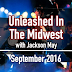 Unleashed In The Midwest: September 2016