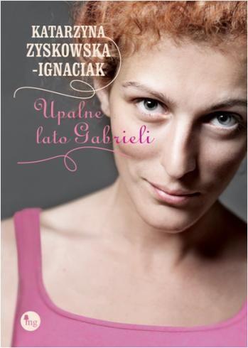 Upalne lato Gabrieli - Katarzyna Zyskowska-Ignaciak