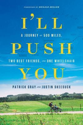 BOOKREVIEW: I'll Push You by Patrick Gray and Justin Skeesuck