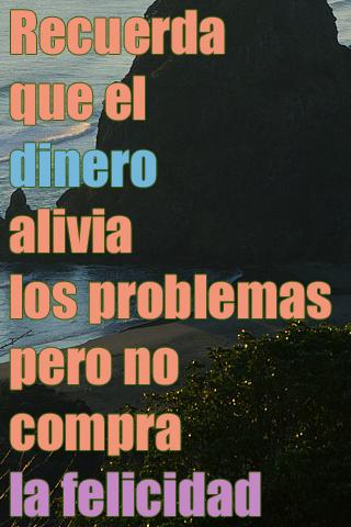 Recuerda que el dinero alivia los problemas pero no compra la felicidad