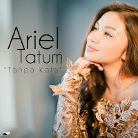 Lirik Lagu Ariel Tatum Tanpa Kata