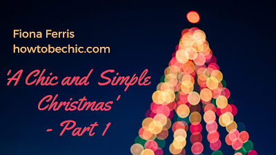A Chic and Simple Christmas 2018: Part 1
