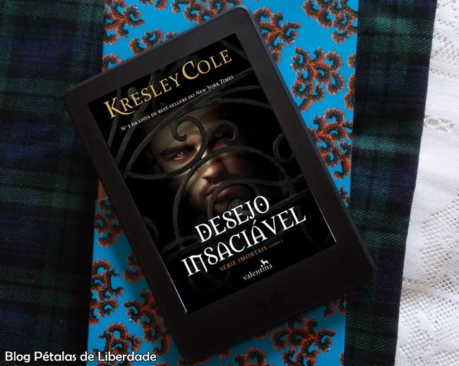 Resenha, livro, Desejo-Insaciável, Kresley-Cole, editora-valentina, vampiro, lobisomem, kindle-unlimited