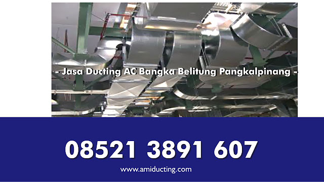 Jasa Ducting AC , Ducting Exhaust, Ducting Fresh Air, Ducting BJLS Bangka Pangkal Pinang