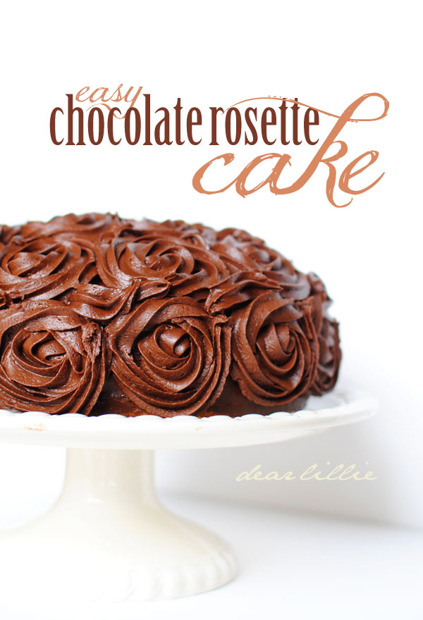 Dear Lillie An Easy Chocolate Rosette Cake