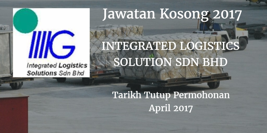 Jawatan Kosong INTEGRATED LOGISTICS SOLUTION SDN BHD April 2017