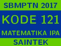 Soal dan Pembahasan SBMPTN 2017 Kode 121 Matematika Saintek