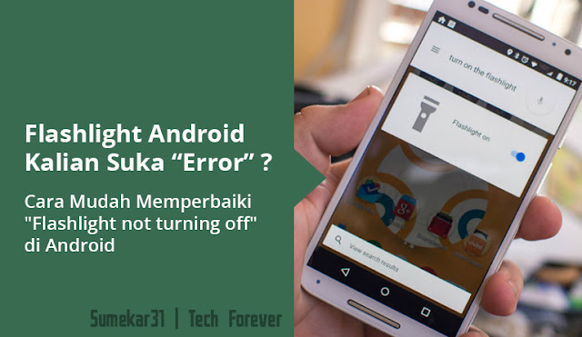 "Cara Mudah Memperbaiki ""Flashlight not turning off"" di Android"