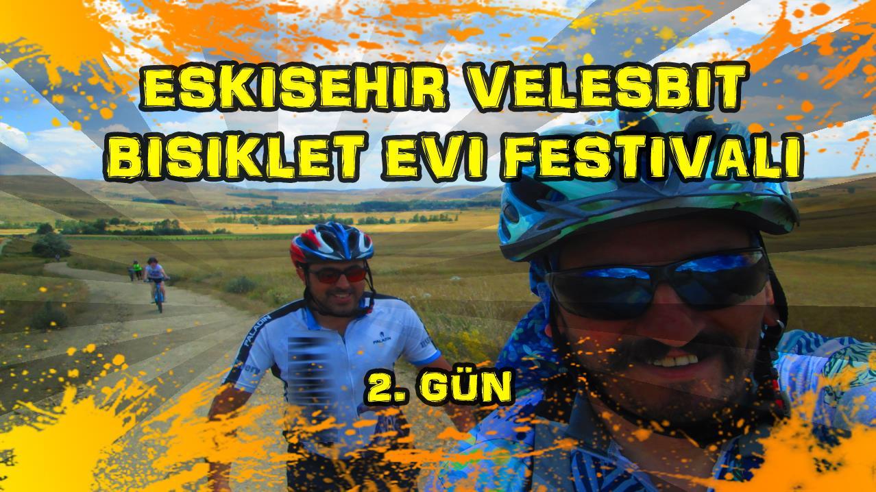 2018/06/30 Eskişehir Velesbit Bisiklet Evi Festivali (2. gün)