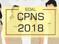 Soal CPNS 2018 Lengkap - Info Lowongan Penerimaan CPNS Terbaru