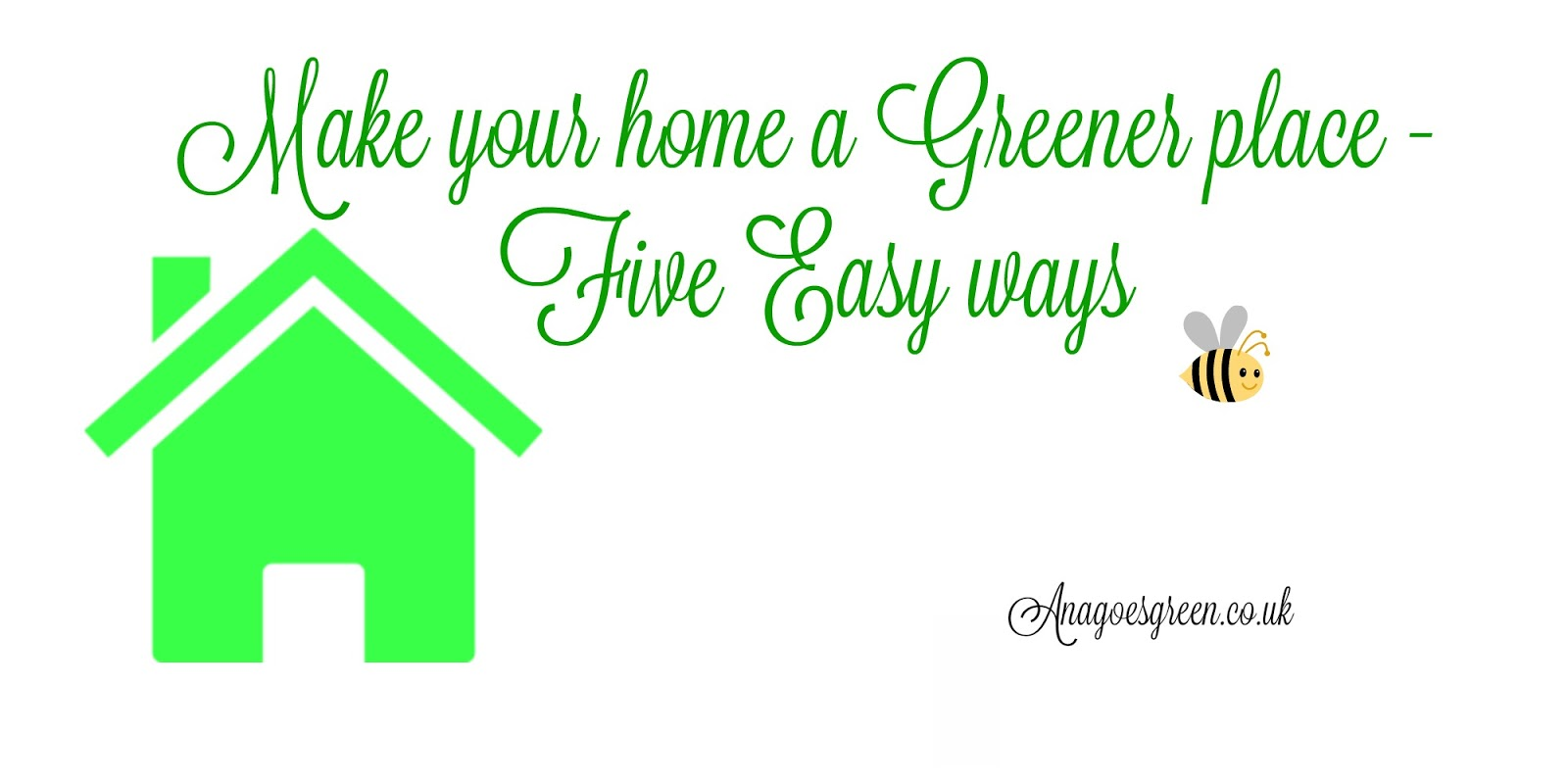 Make your home a greener place – Five easy ways