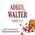 Adeus, Walter [Livro, Parte 1.1]