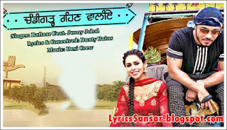 Chandigarh Rehn Waaliye Lyrics : Raftaar & Jenny Johal