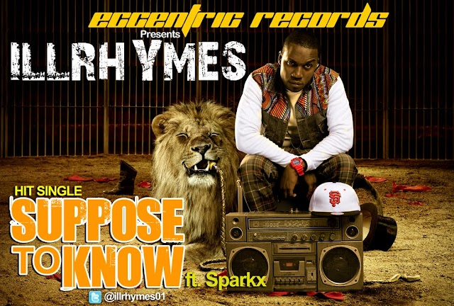 [MUSIC] illrhymes - SUPPOSE TO KNOW Ft Sparkx