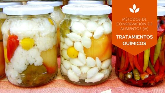Tratamientos químicos, encurtido, concentrado de azúcar, fermentación