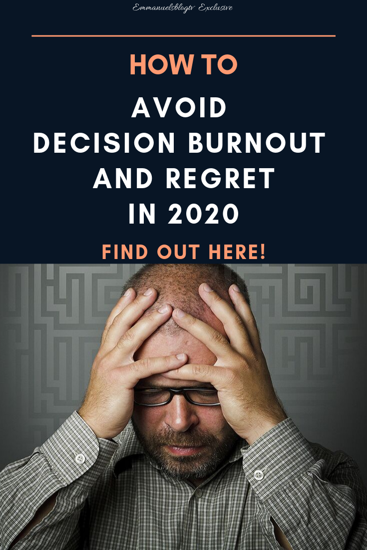 How To Avoid Decision Burnout And Regret