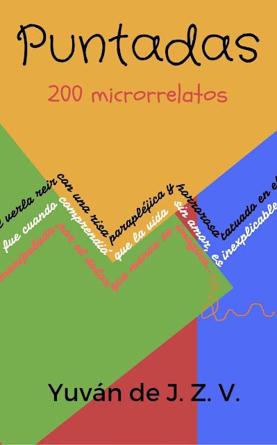 Puntadas: 200 microrrelatos de Yuván de J. Z. V.