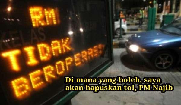 Di mana yang boleh, saya akan hapuskan tol, PM Najib