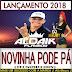 DJ MÉURY A MUSA DAS PRODUÇÕES - NOVINHA PODE PÁ 2018