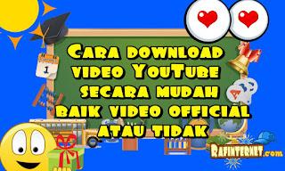 Cara download video YouTube secara mudah baik video official atau tidak