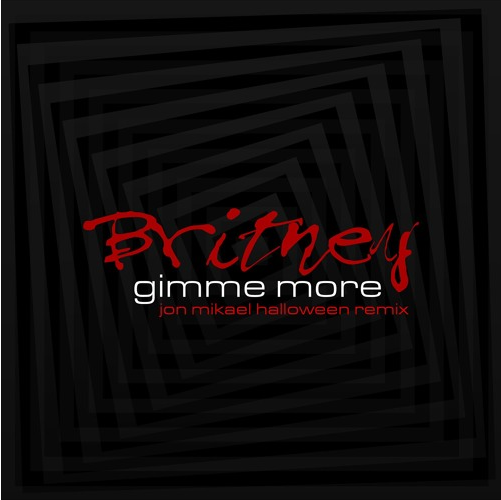 Britney Spears - Gimme More (Jon Mikael Halloween Remixes)