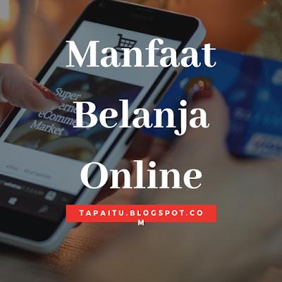 Apa saja manfaat belanja online