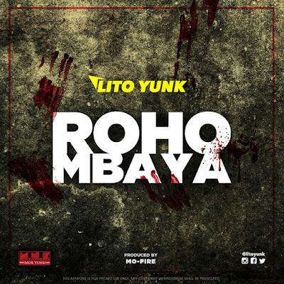 Lito Yunk - Roho Mbaya