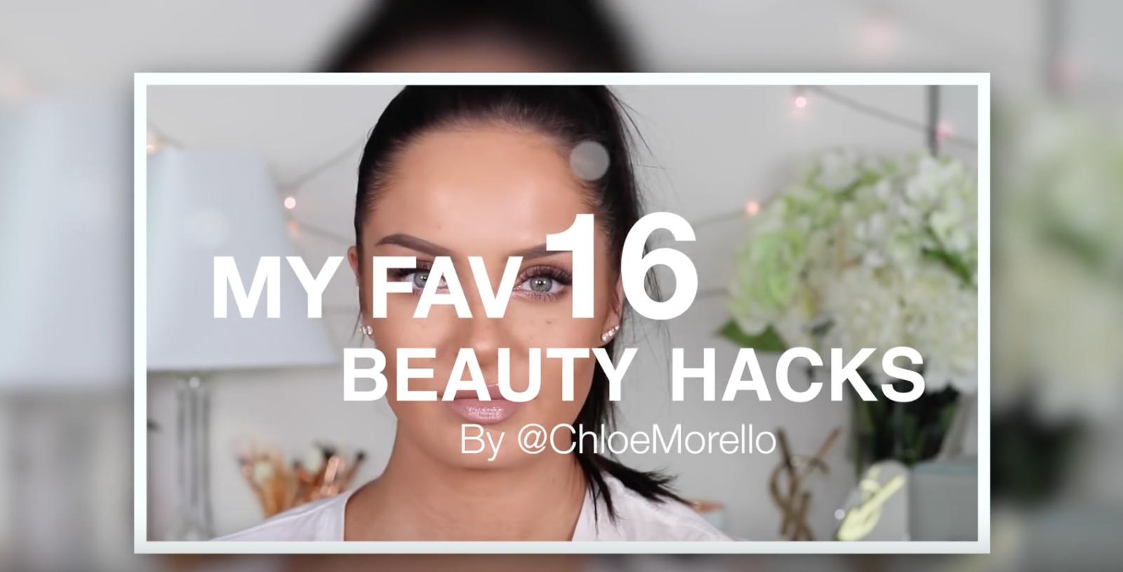 Chloe Morello: 16 Best Makeup and Beauty HACKS 2017