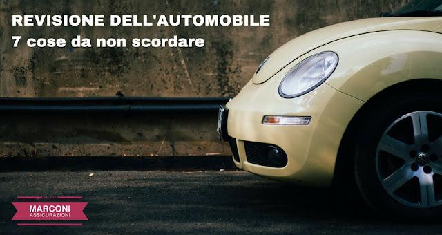 REVISIONE DELL'AUTOMOBILE - 7 COSE DA NON SCORDARE