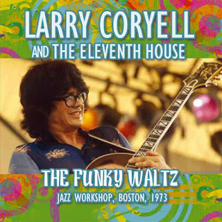 Larry Coryell And The Eleventh House - 2016 - The Funky Waltz