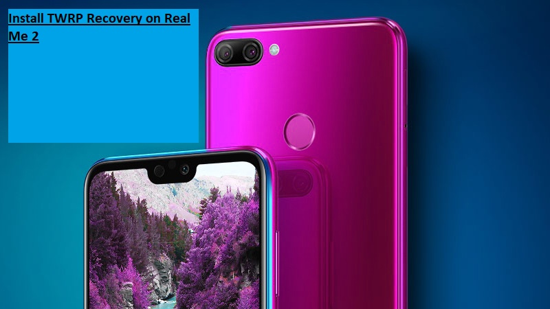 Install TWRP Recovery on Real Me 2