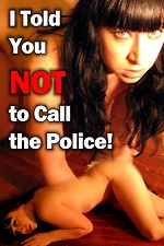 I Told You Not to Call the Police 2010 Watch Online