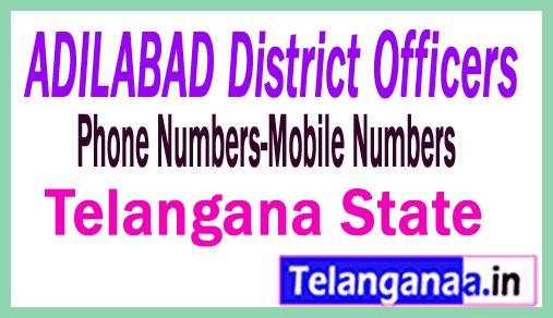 ADILABAD District Officers Phone Numbers-Mobile Numbers Telangana State