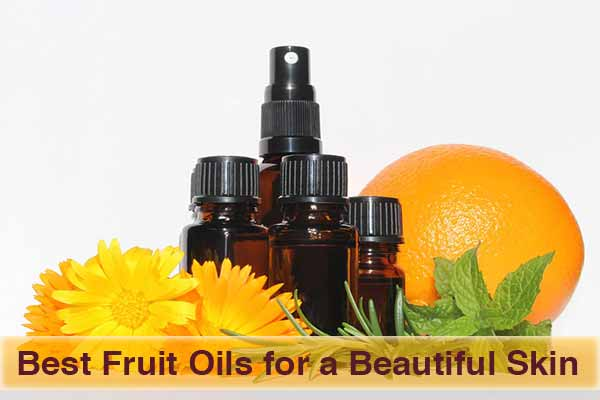 Best Fruit Oils for a Beautiful Skin