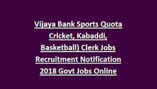Vijaya Bank Sports Quota Cricket, Kabaddi, Basketball) Clerk Jobs Recruitment Notification 2018 Govt Jobs Online