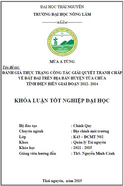 Đánh giá thực trạng công tác giải quyết tranh chấp về đất đai trên địa bàn huyện Tủa Chùa tỉnh Điện Biên giai đoạn 2012 - 2014