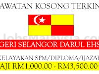 Pengambilan Jawatan Kosong Terkini Di Negeri Selangor - Gaji RM1,000 - RM3,500