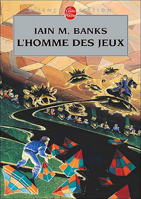 """L'homme des jeux"" - Iain M. Banks - space opera science fiction"