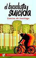 El biciclista suicida I - Camino de Santiago