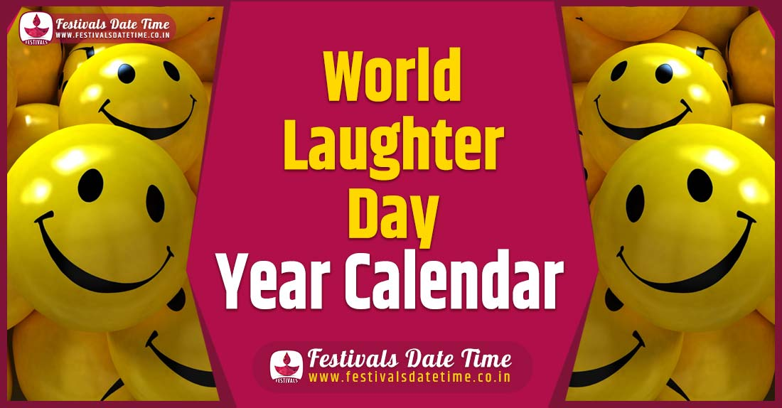 World Laughter Day Year Calendar, World Laughter Day Year Festival Schedule