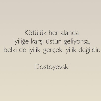 iyilik, kötülük, dostoyevski, güzel sözler, özlü sözler, anlamlı sözler
