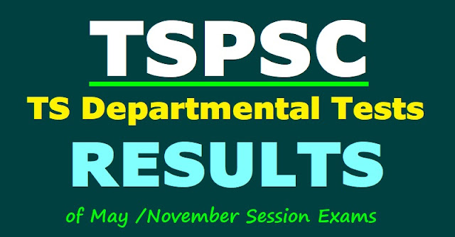 tspsc departmental tests 2018 results,november May session results,eot got results,ts departmental test 2018 results,got eot special language paper results 2018,tspsc.gov.in/departmentaltest.jsp results 2018