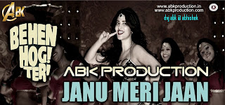 2017-Jaanu-Meri-Jaan-Behan-Hogi-Teri-Abk-Production