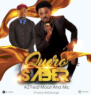 Az Feat. Moan and Mic - Quero Saber