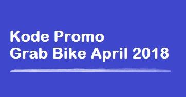 promo grab bike april 2018, kode promo grab bike april 2018, promo Grab car april 2018, kode promo grab car april 2018
