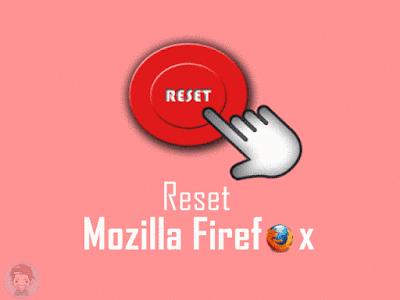 Cara Reset Mozilla Firefox Terbaru Ke Pengaturan Awal